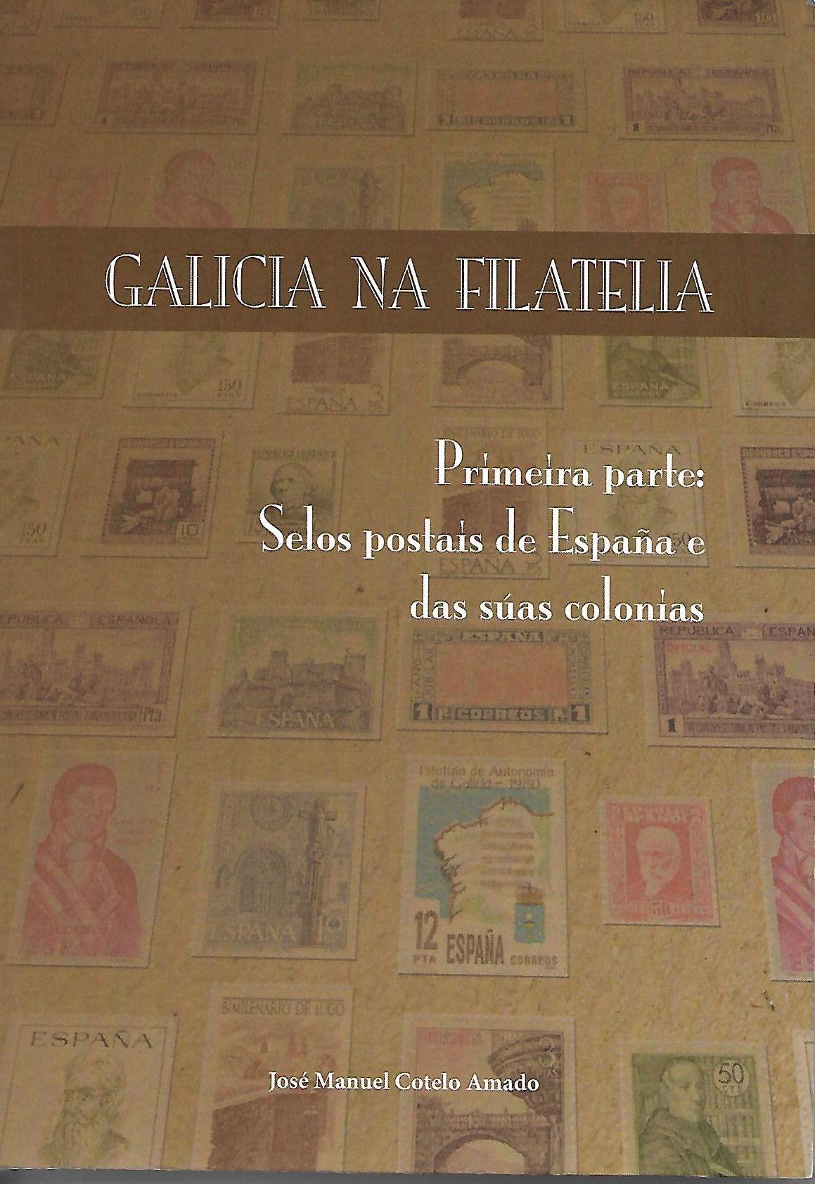 Galicia na Filatelia - Primeira Parte - Selos postais de España e das suas colonias